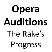OPERA AUDITIONS The Rake's Progress